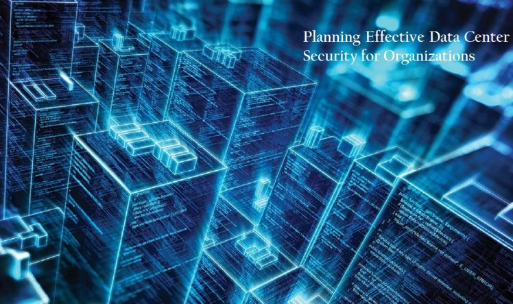 Effective Data Center Security for Organizations